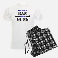 You can't ban these guns Pajamas