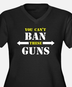 You can't ban these guns Women's Plus Size V-Neck