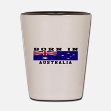 Born In Australia Shot Glass