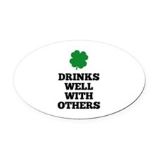 Drinks Well With Others Oval Car Magnet