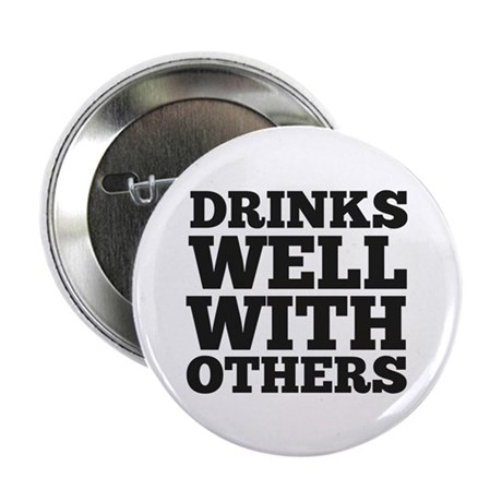 "Drinks Well With Others 2.25"" Button (100 pack)"
