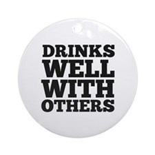 Drinks Well With Others Ornament (Round)