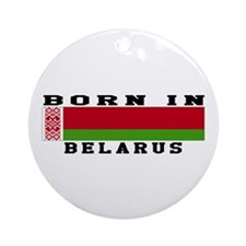 Born In Belarus Ornament (Round)