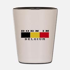 Born In Belgium Shot Glass