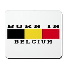 Born In Belgium Mousepad