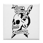 Death Before Dishonor Tile Coaster