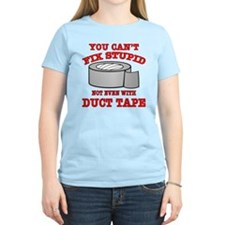 You Can't Fix Stupid T-Shirt