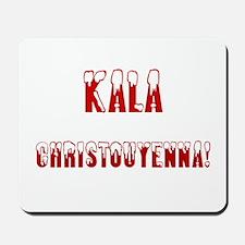 Kala Christouyenna Mousepad