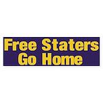 Free Staters Go Home Bumper Sticker