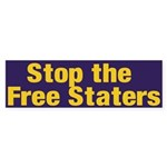 Stop the Free Staters Bumper Sticker