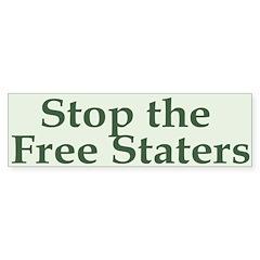 Stop the Free Staters Bumper Bumper Sticker