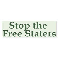 Stop the Free Staters Bumper Bumper Sticker