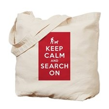Keep Calm and Search On (Dog Team) Tote Bag