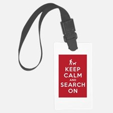Keep Calm and Search On (Dog Team) Luggage Tag