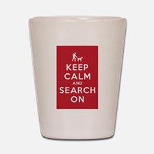 Keep Calm and Search On (Dog Team) Shot Glass