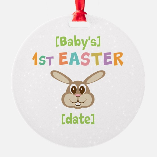 PERSONALIZE 1st Easter Bunny Round Ornament