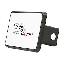 Why So Glum Chum? Hitch Cover
