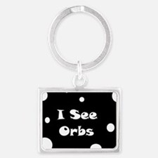 I See Orbs Landscape Keychain