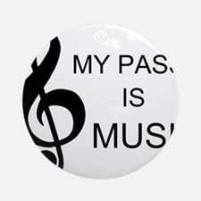 My Passion Is Music Ornament (Round)