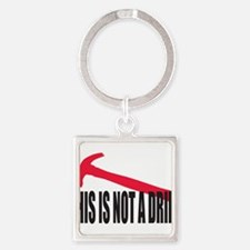 This is not a drill. Square Keychain