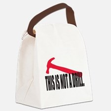 This is not a drill. Canvas Lunch Bag