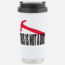 This is not a drill. Travel Mug