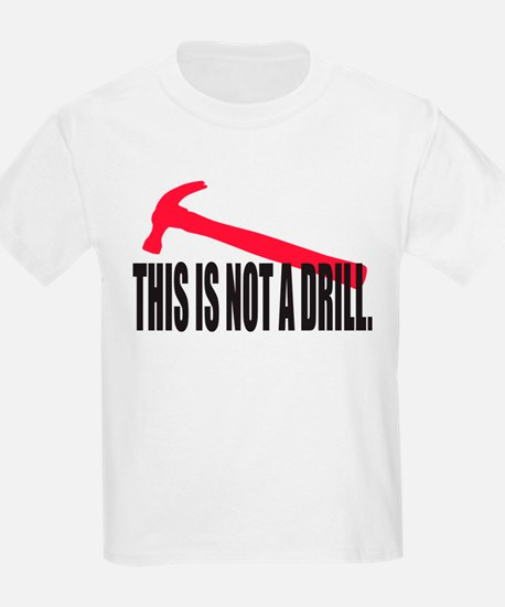 This is not a drill. T-Shirt