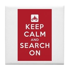 Keep Calm and Search On (ATV Team) Tile Coaster