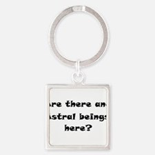 Are there any Astral beings here? Square Keychain