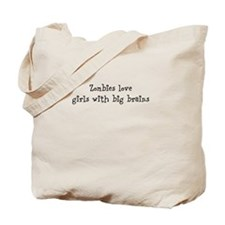 Zombies love girls with big brains Tote Bag