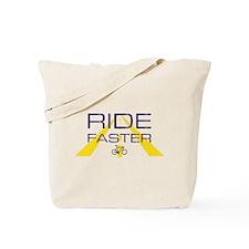 RIDE FASTER Tote Bag