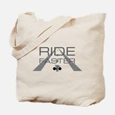 ride faster Tote Bag