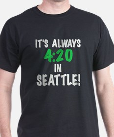 Its always 4:20 in Seattle, t shirts, gifts T-Shir