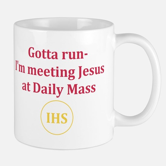 I'm Meeting Jesus at Daily Mass Mug