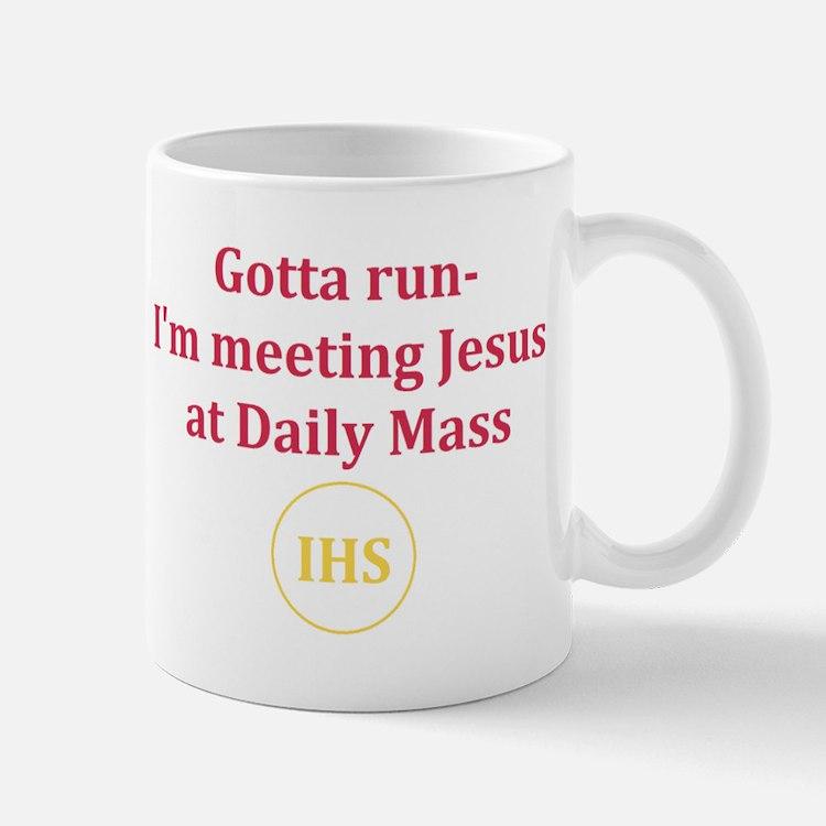 I'm Meeting Jesus at Daily Mass Mug