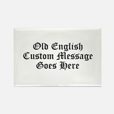 Old English Custom Message Rectangle Magnet
