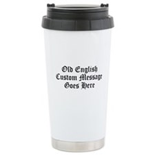 Old English Custom Message Travel Mug