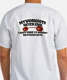 MY WORKOUTS NEVER END Ash Grey T-Shirt