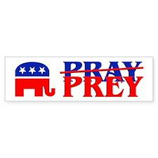 PRAY OR PREY? Bumper Bumper Sticker