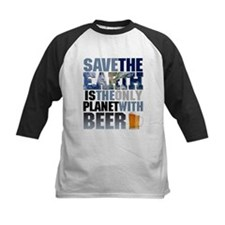 SAVE THE EARTH is the only PLANET WITH BEER Baseba