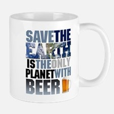 SAVE THE EARTH is the only PLANET WITH BEER Mug