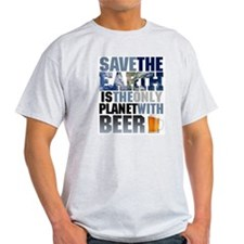SAVE THE EARTH is the only PLANET WITH BEER T-Shir