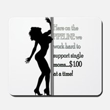 Pipeline Support Single Moms Mousepad