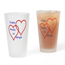 Single ready to mingle Drinking Glass