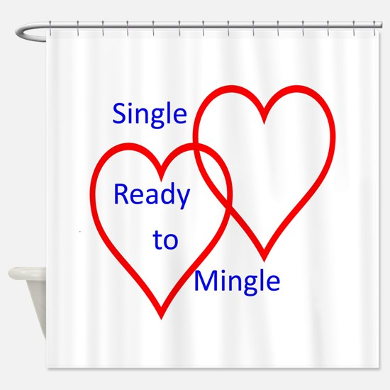Single ready to mingle Shower Curtain