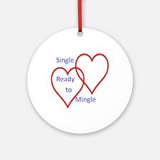 Single ready to mingle Ornament (Round)