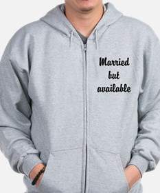 Married but available Zip Hoodie