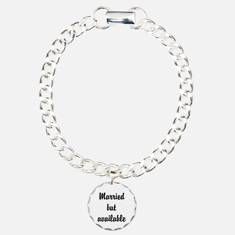 Married but available Bracelet