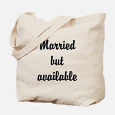 Married but available Tote Bag