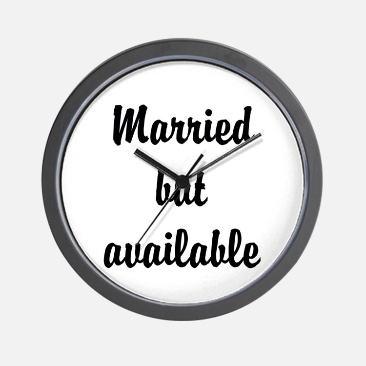 Married but available Wall Clock